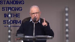 Standing Strong In The Storm   Pastor David Fernandes (08-08-2021)