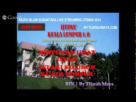 Radio Islam Nusantara | LIVE STREAMING IJTIMAK KUALA LUMPUR 1.0 by TIJARAHMAYA - Bayan Asar 27/4