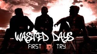 Wasted Days - Βουτιά