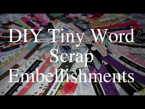 DIY Tiny Word Scrap Embellishments
