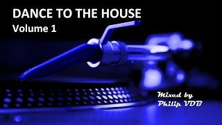 Dance to the House vol. 1 - Retro House, Techno, Trance, ...