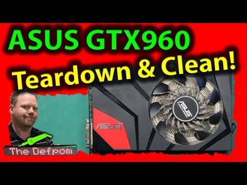 🔴 #513 Fix It Friday How to Clean an ASUS GTX960 Graphics Card - Service And Clean GTX960 GPU Card