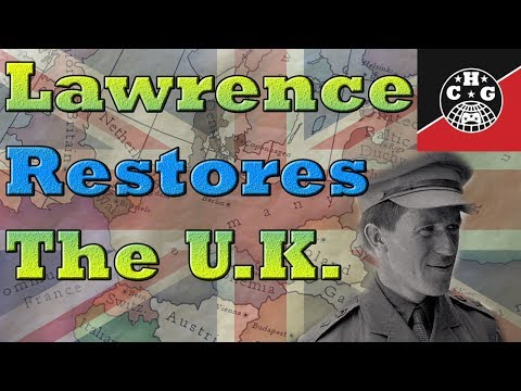 Guide to T.E. Lawrence and restoring the United Kingdom in Kaiserreich