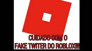 CUIDADO COM O FAKE TWITTER DO ROBLOX!!!