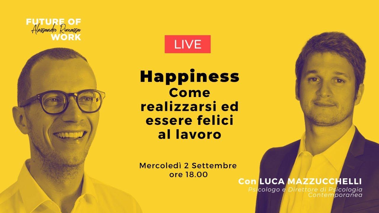 Happiness: Come realizzarsi ed essere felici al lavoro