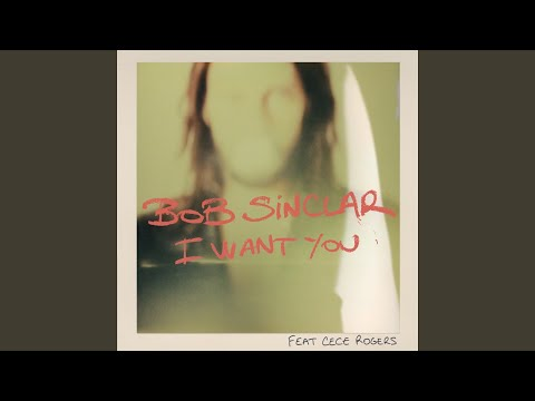I Want You (Club Mix) (feat. CeCe Rogers) mp3