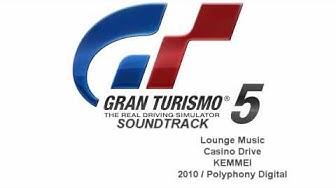 Gran Turismo 5 Soundtrack: Casino Drive - KEMMEI (Lounge Music)