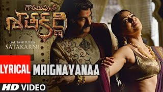 Mrignayanaa Lyrical Video Song || Gautamiputra Satakarni || Nandamuri Balakrishn …
