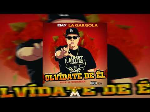 Emy La Gargola - Olvidate De El [Audio]