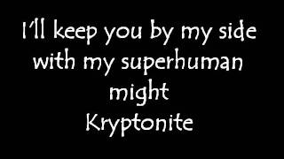 3 Doors Down - Kryptonite Lyrics