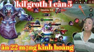 Anh Hảo _ Kinh Hoàng Kil'groth 1 Trận Ăn 22 Mạng   Kỉ Lục Đáng Sợ Nhất Liên Quân