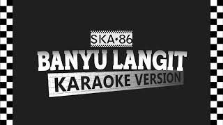 SKA 86 BANYU LANGIT Karaoke Version