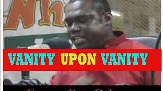 VANITY UPON VANITY BY EVANGELIST ODURO