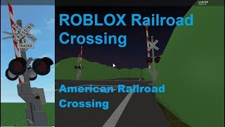 ROBLOX American Railroad Crossing