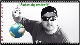 Franq Majster - Świat się zmienił