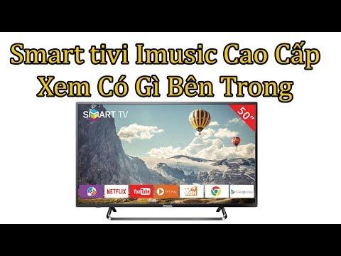 Mở LắP Tivi Smart Tivi Imusic Xem Có Gì Bên Trong