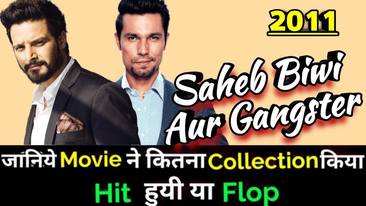 Download SAHEB BIWI AUR GANGSTER 2011 Bollywood Movie Lifetime WorldWide Box Office Collection
