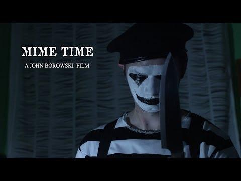 MIME TIME  A Short Horror Film By John Borowski