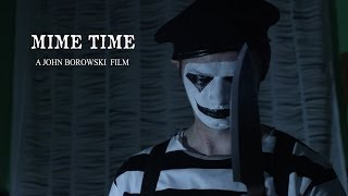 MIME TIME - A Short Horror Film By John Borowski
