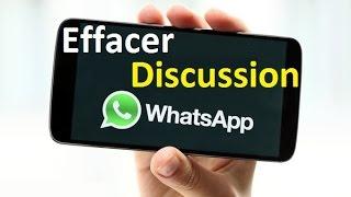 comment effacer une discussion sur whatsapp