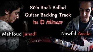 80's Rock Ballad Guitar Backing Track in D Minor Jam by : Mahfoud Janadi & MetalbarD