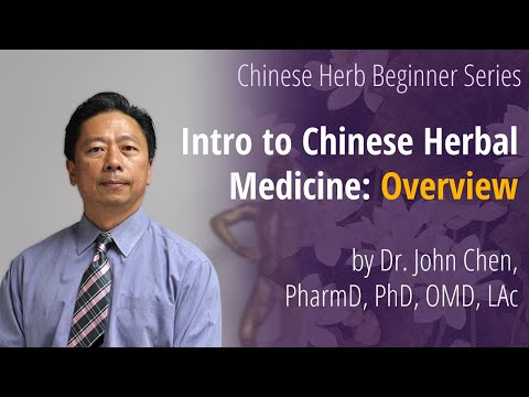 Intro to Chinese Herbal Medicine: Overview by John Chen