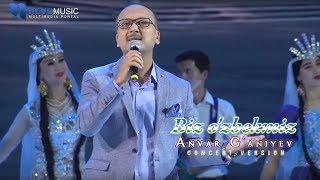 Anvar G'aniyev - Biz o'zbekmiz (Koncert 2017)