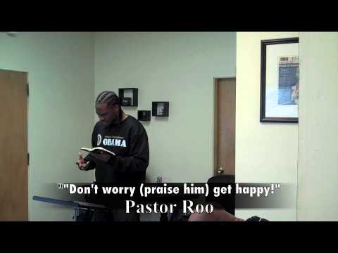 """""""Don't worry (praise him), get Happy!"""" Pastor Roo"""