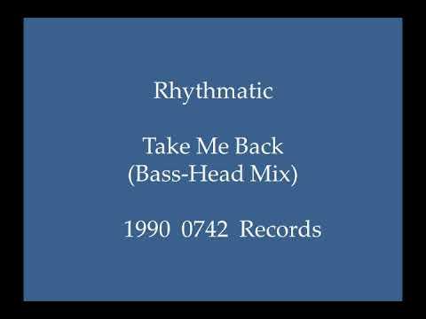 Rhythmatic - Take Me Back (Bass-Head Mix)