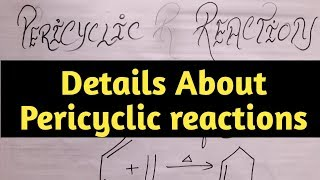 ORGANIC chemistry Reactions || Pericyclic reactions || Types of pericyclic reactions