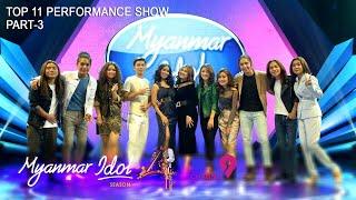 Myanmar Idol Season 4  2019 |Top 11 | Performance Show(Part-3)