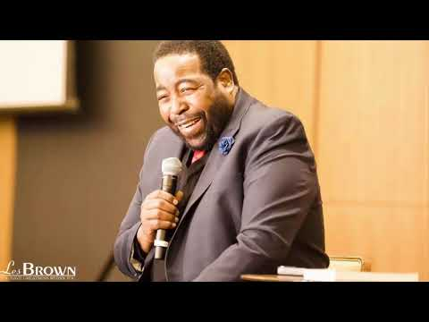 THE NEXT GREATER VERSION OF YOURSELF - Les Brown Live ...