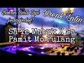 DJ SA TE MABUK X SA PAMIT MO PULANG Break Latin