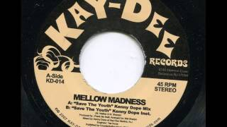 MELLOW MADNESS - Save the youth  (Kenny Dope mix) - KAY-DEE