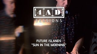 Future Islands - Sun In The Morning (4AD Session)