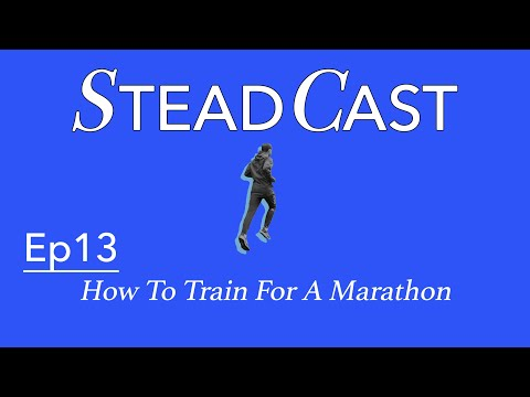 Steadcast Ep13 - How to train for a Marathon