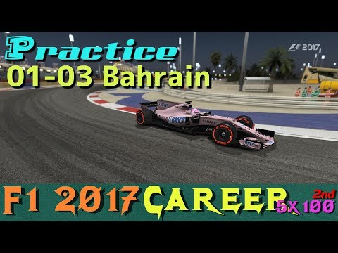 [5x100 Career 2nd] 01-03a Bahrain FP / F1 2017(PC)