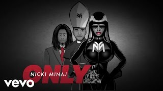 Nicki Minaj - Only  Audio  Ft. Drake, Lil Wayne, Chris Brown