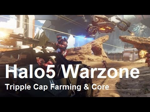 Halo5 Warzone:: Tripple Cap Farming & Core
