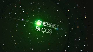 Sherbet Blogs №2—обо всём подряд