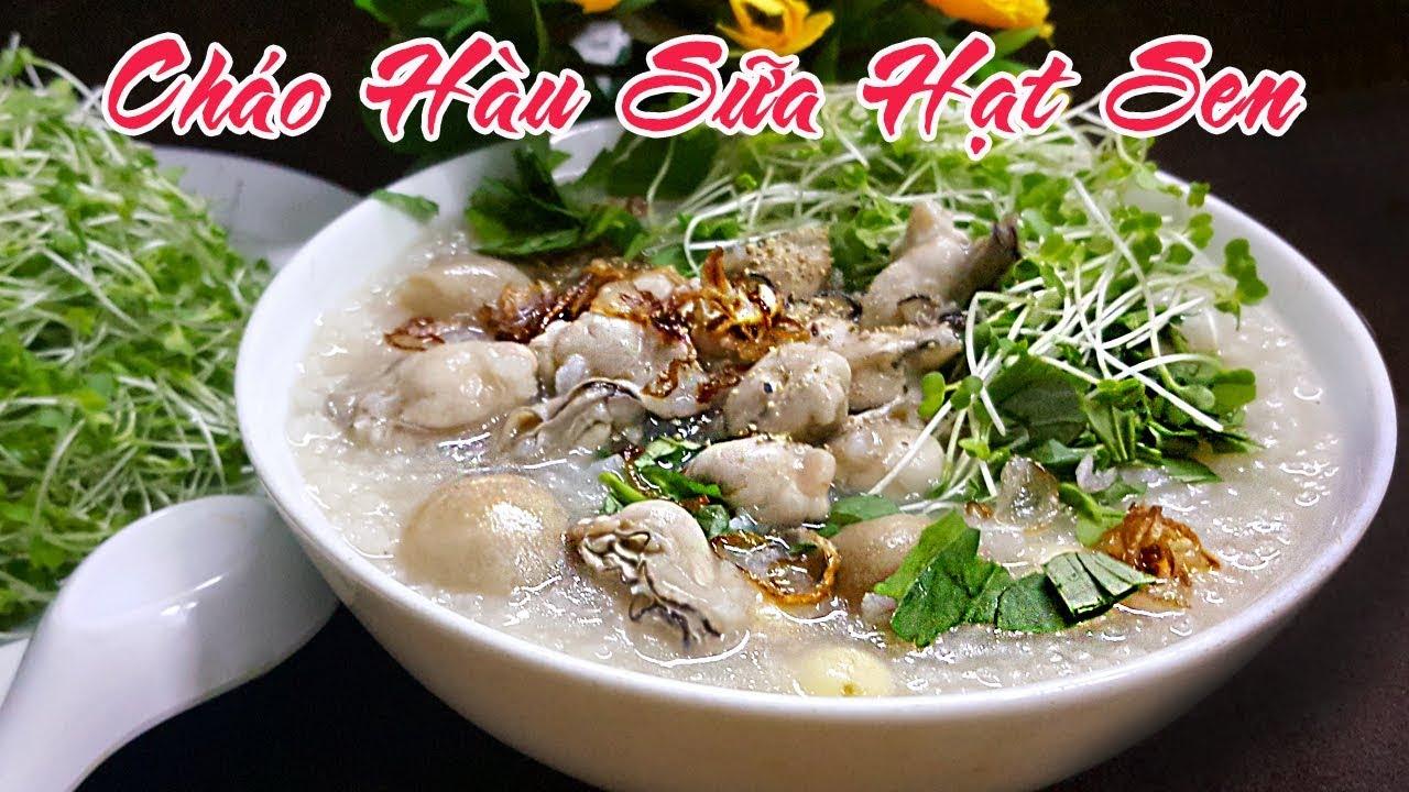 Món Ngon Dễ làm | Bí Kíp Nấu Món Cháo Hàu Sữa Nấm Hạt Sen Ngon | Good Food | Mai Râng TV