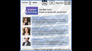 Arena Lúmen   Employer  Branding nas Big Techs  O que as torna tão atraentes ?