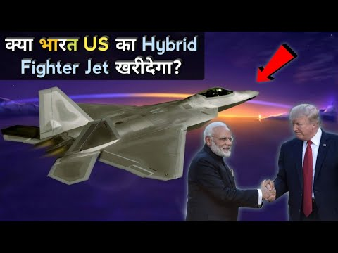 India-US New Hybrid Fighter Jet - Should India Buy Hybrid F-22/F-35 Fighter Jet?