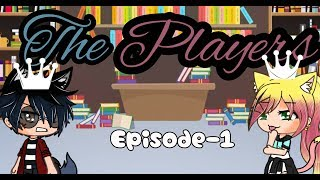 ☆The players☆||GLMS||Ep-1|Competition?|