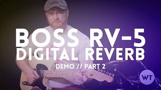 Boss RV-5 Digital Reverb Pedal Demo - Part 2 (Modulate Setting)