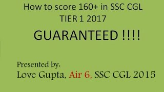 SSC CGL 2017 Preparation Strategy and Booklist By Love Gupta, AIR 6 SSC CGL Tier 1 2015 Video