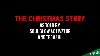 The Christmas Story- with Soul Glow Activatur and Tedashii