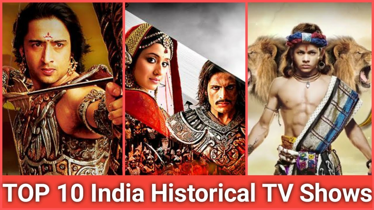 Top 10 Indian Historical TV Shows of All Time    Popular TV Shows
