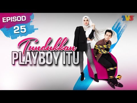 Tundukkan Playboy Itu | Episod 25
