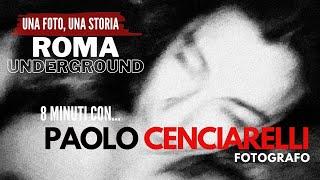 ROMA UNDERGROUND, la fotografia racconta un VISSUTO, 8 minuti con il fotografo PAOLO CENCIARELLI